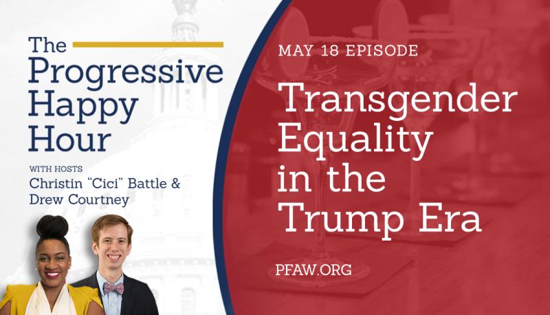 The Progressive Happy Hour: Transgender Equality in the Trump Era