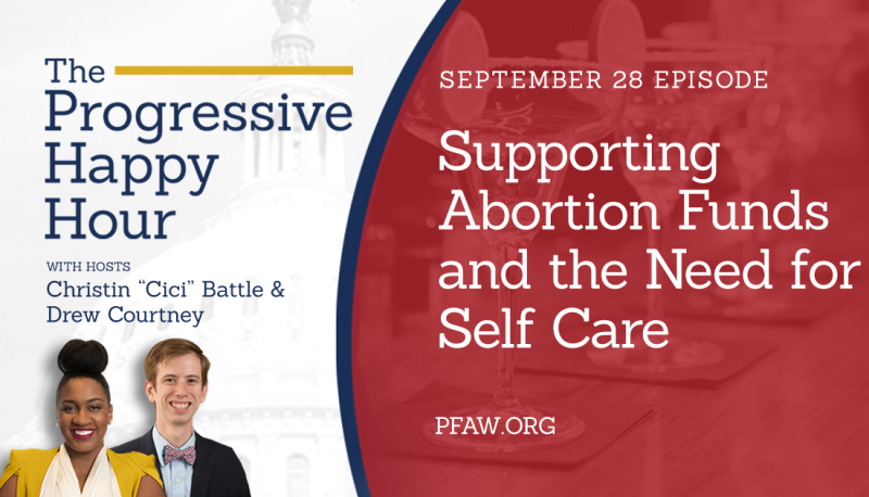 The Progressive Happy Hour: Supporting Abortion Funds and the Need for Self Care
