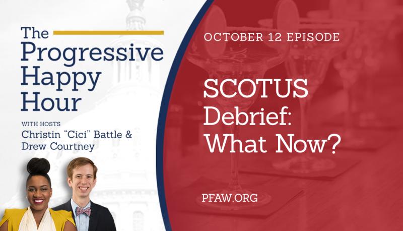 The Progressive Happy Hour SCOTUS Debrief: What Now?