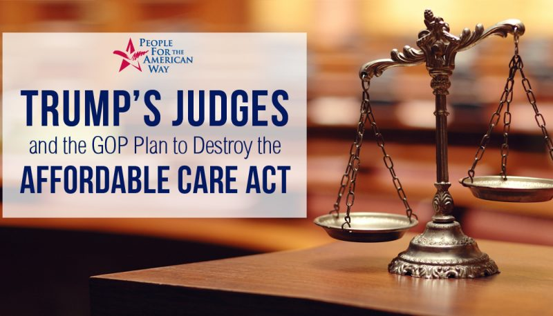 Trump's Judges and the GOP Plan to Destroy the Affordable Care Act