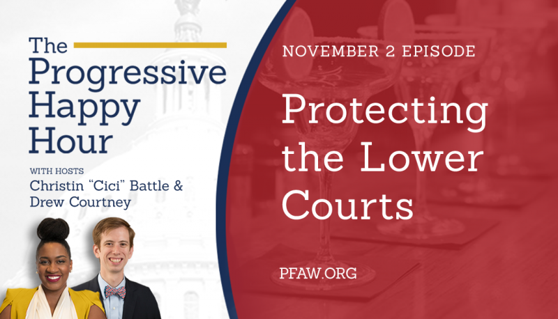 The Progressive Happy Hour: Protecting the Lower Courts