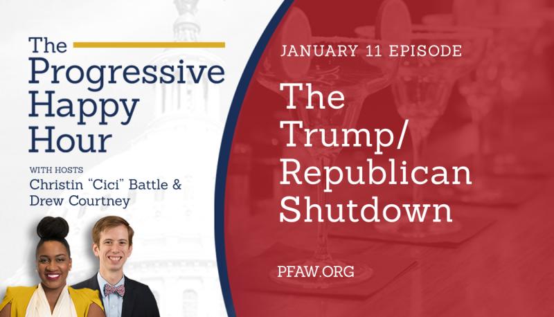 The Progressive Happy Hour: The Trump/Republican Shutdown