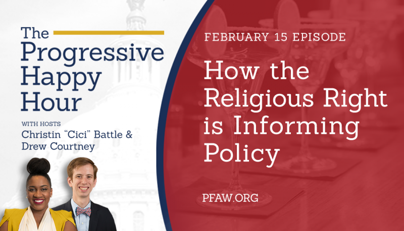 The Progressive Happy Hour: How the Religious Right is Informing Policy