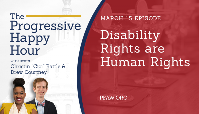 The Progressive Happy Hour: Disability Rights are Civil Rights