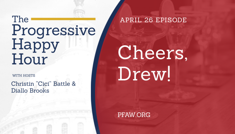 The Progressive Happy Hour: Cheers, Drew!
