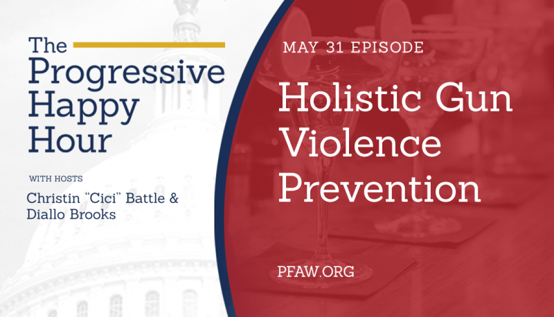 Image for The Progressive Happy Hour: Holistic Gun Violence Prevention