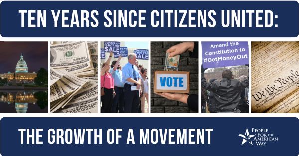 Ten Years Since Citizens United:  The Growth of a Movement