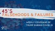 Falsehoods and Failures: Trump During COVID-19 (4/24 Update)