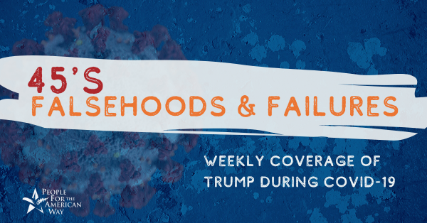 Falsehoods and Failures: Trump During COVID-19 (9/25 Update)