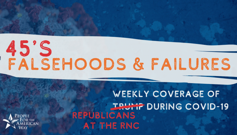 Falsehoods and Failures: Republicans at the Convention During COVID-19 (8/27 Update)