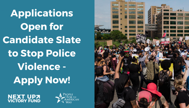 Image for Next Up Victory Fund Applications for Candidate Slate to Stop Police Violence