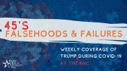 Falsehoods and Failures: Trump at the RNC During COVID-19 (9/01 Update)