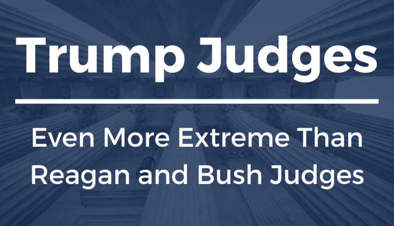 Image for Trump Judges: Even More Extreme Than Reagan and Bush Judges