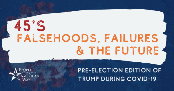 Falsehoods, Failures, and the Future: Trump During COVID-19 (Pre-Election Update)