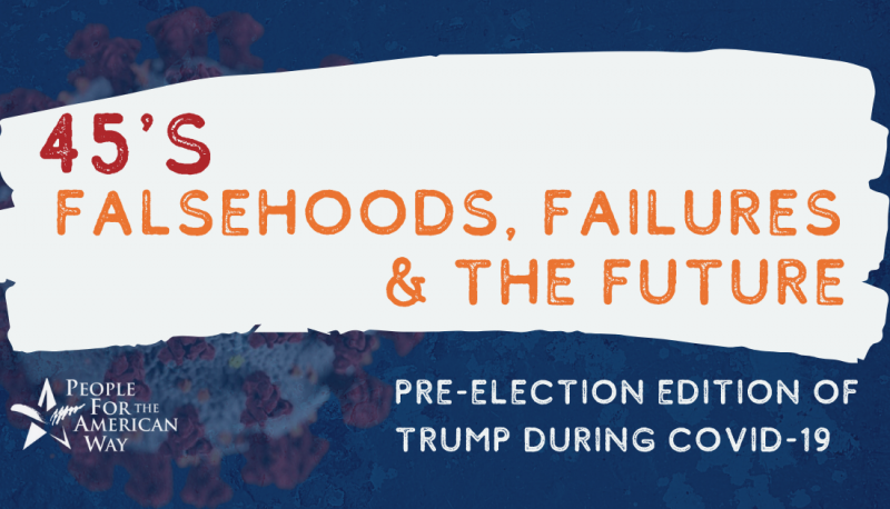 Image for Falsehoods, Failures, and the Future: Trump During COVID-19 (Pre-Election Update)