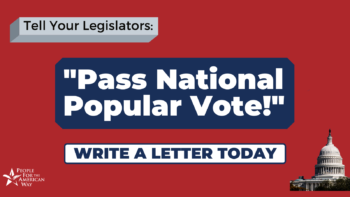"""Tell your legislators, """"Pass National Popular Vote!"""" Write a letter today."""