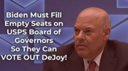 Tell Biden to Fill USPS Governing Board Vacancies So They Can Vote DeJoy Out!