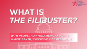 People For FAQs: The Filibuster