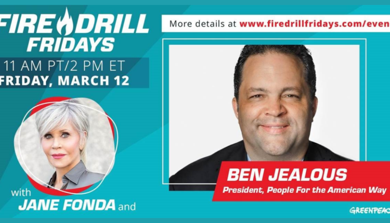 Image for Fire Drill Fridays: Jane Fonda and Ben Jealous on Climate Justice and Big Money in Politics