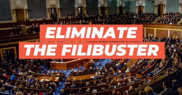 Tell the Senate: End the Filibuster Now!