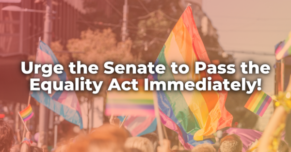 Urge the Senate to Pass the Equality Act!