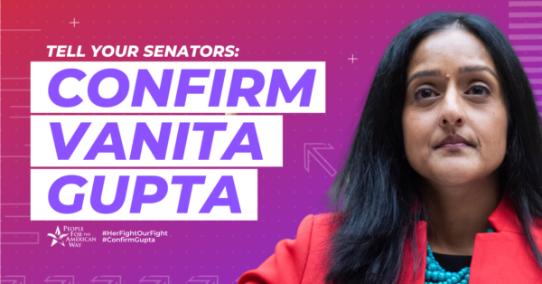 Tell the Senate to Confirm Vanita Gupta!