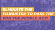 Urge the Senate to End the Filibuster and Pass the For the People Act!
