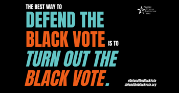The best way to defend the Black vote is to turn out the Black vote.