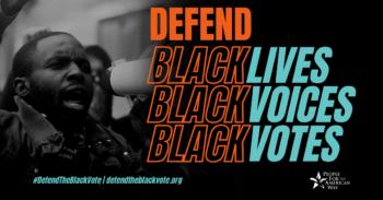 Defend Black lives, Black voices, Black votes