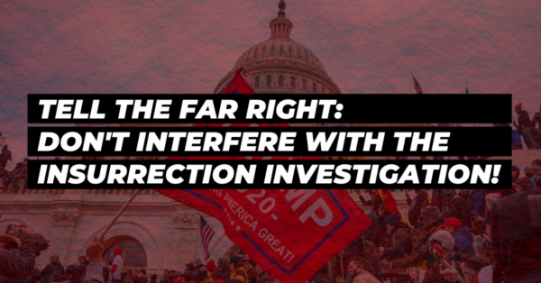 Demand that the Far Right Not Obstruct the Investigation!