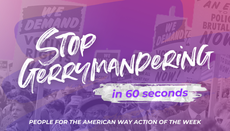 Image for Stop Gerrymandering in 60 Seconds: People For Action of the Week