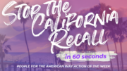 Stop the California Recall in 60 Seconds: Action of the Week