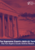 The Supreme Court's 2021-22 Term: The Far Right's Goals Within Reach