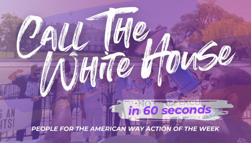 Image forCall the White House in 60 Seconds: People For Action of the Week