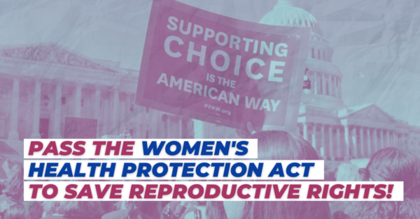 Demand that Congress Pass the Women's Health Protection Act!