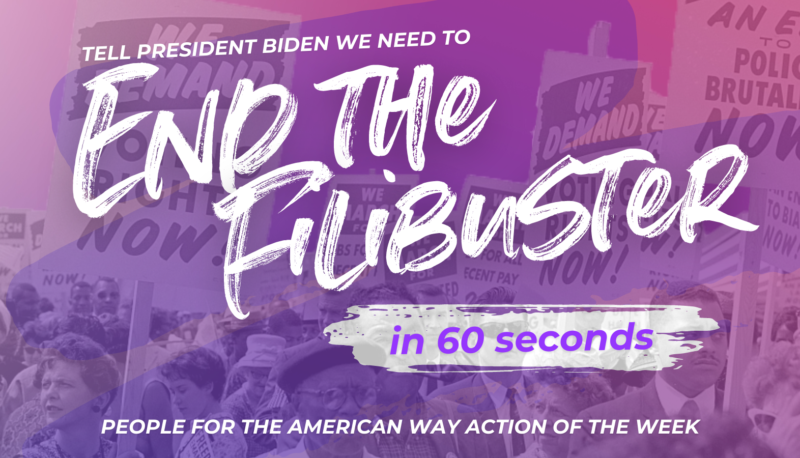 Image for Tell President Biden We Need to End the Filibuster: Action of the Week